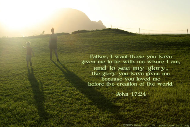 Inspirational illustration of John 17:24