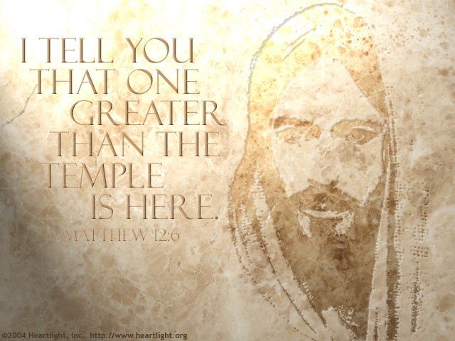 Inspirational illustration of Matthew 12:6