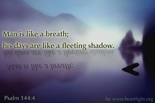 Inspirational illustration of Psalm 144:4