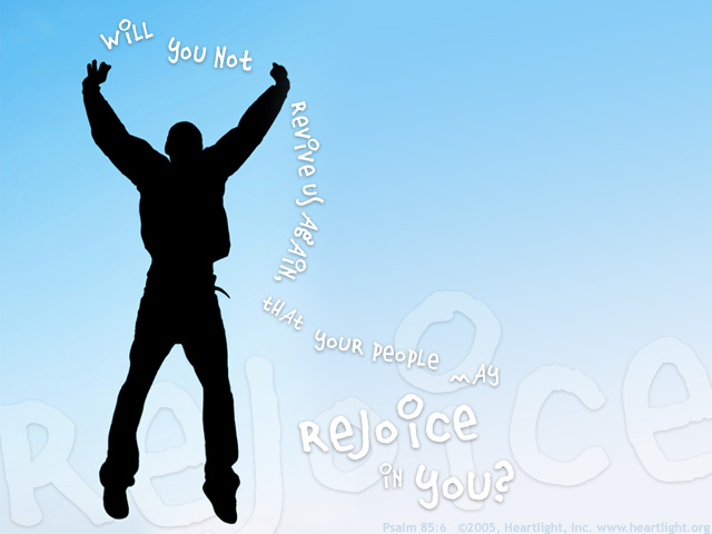 Inspirational illustration of Psalm 85:6