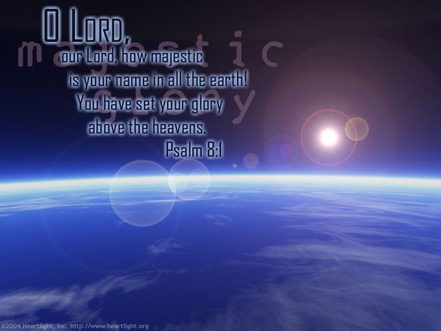 Inspirational illustration of Psalm 8:1