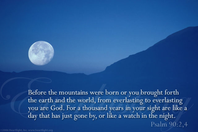Psalm 90:2,4 (40 kb)