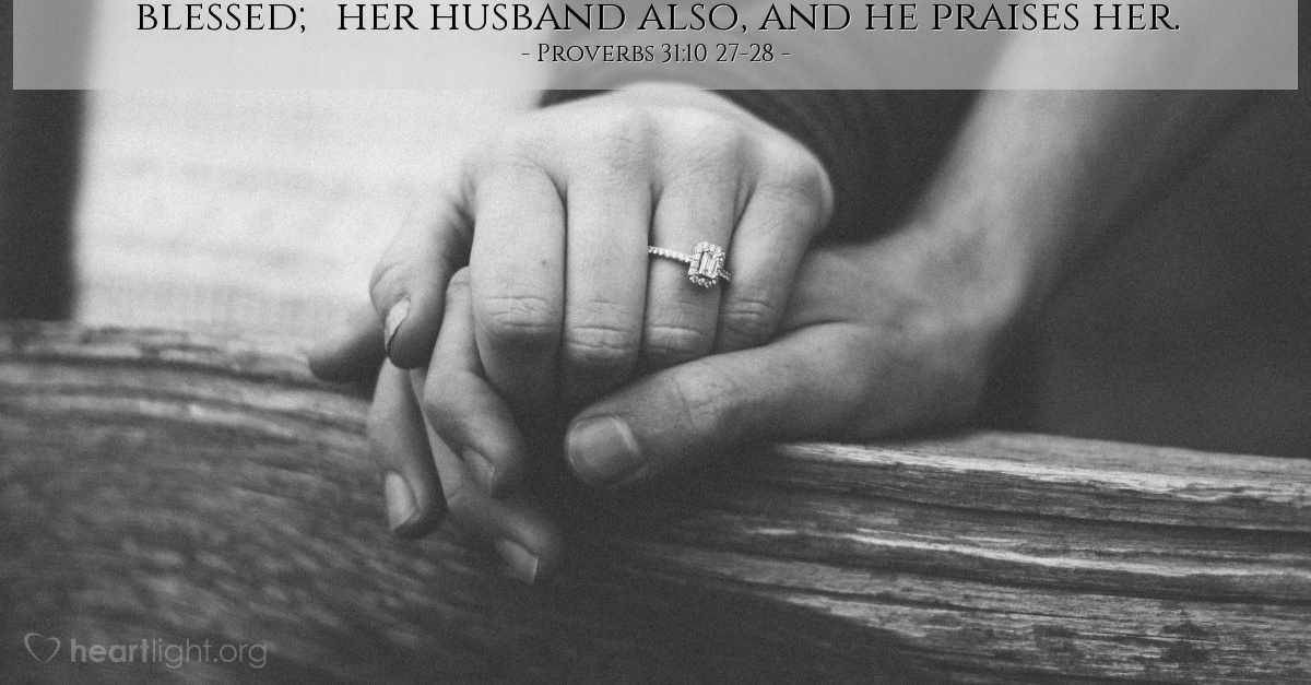 Proverbs 31 10 27 28 verse of the day for 05 09 2014 - Fotos de parejas en blanco y negro ...