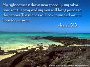 Illustration of the Bible Verse Isaiah 51:5