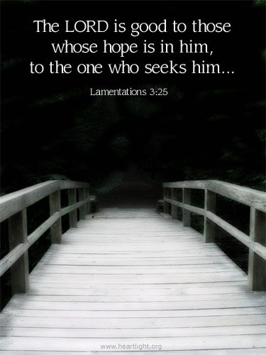 Illustration of the Bible Verse Lamentations 3:25