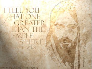 Illustration of the Bible Verse Matthew 12:6