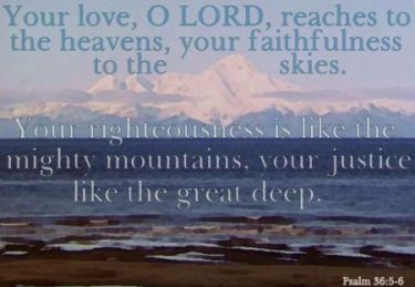 Illustration of the Bible Verse Psalm 36:5-6
