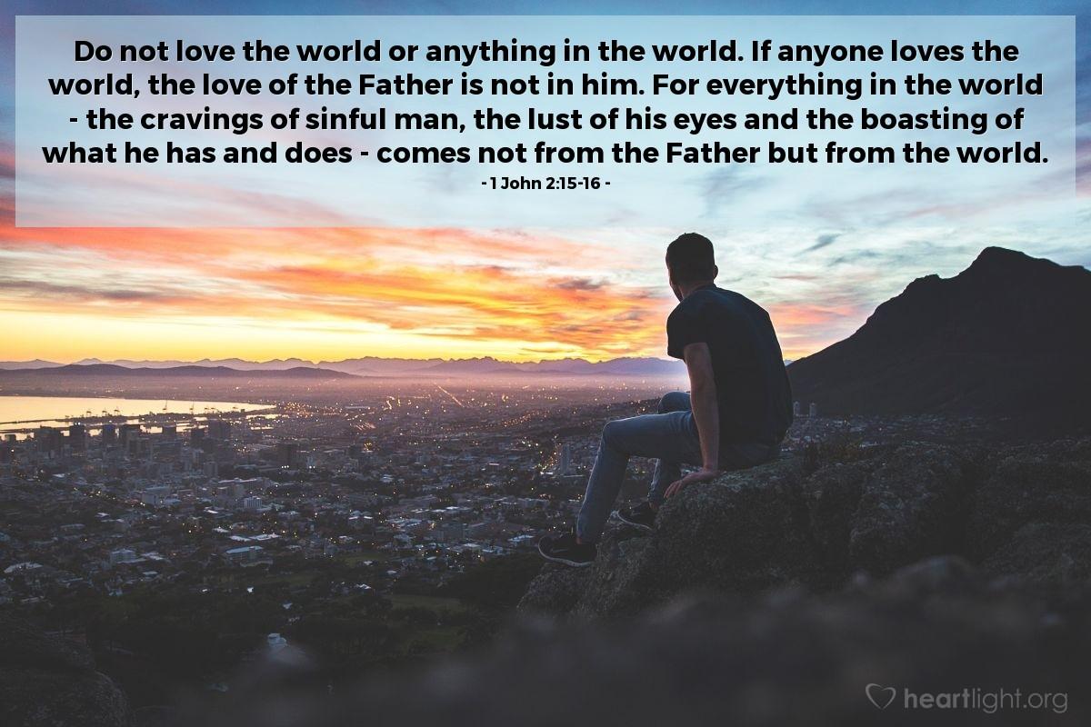 Inspirational illustration of 1 John 2:15-16