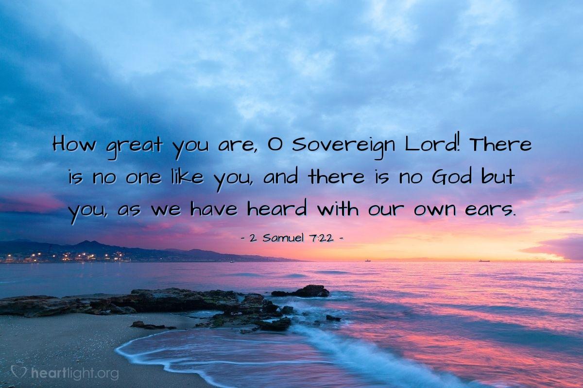 Inspirational illustration of 2 Samuel 7:22