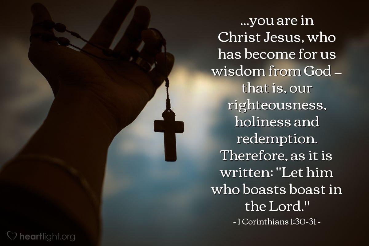 Inspirational illustration of 1 Corinthians 1:30-31
