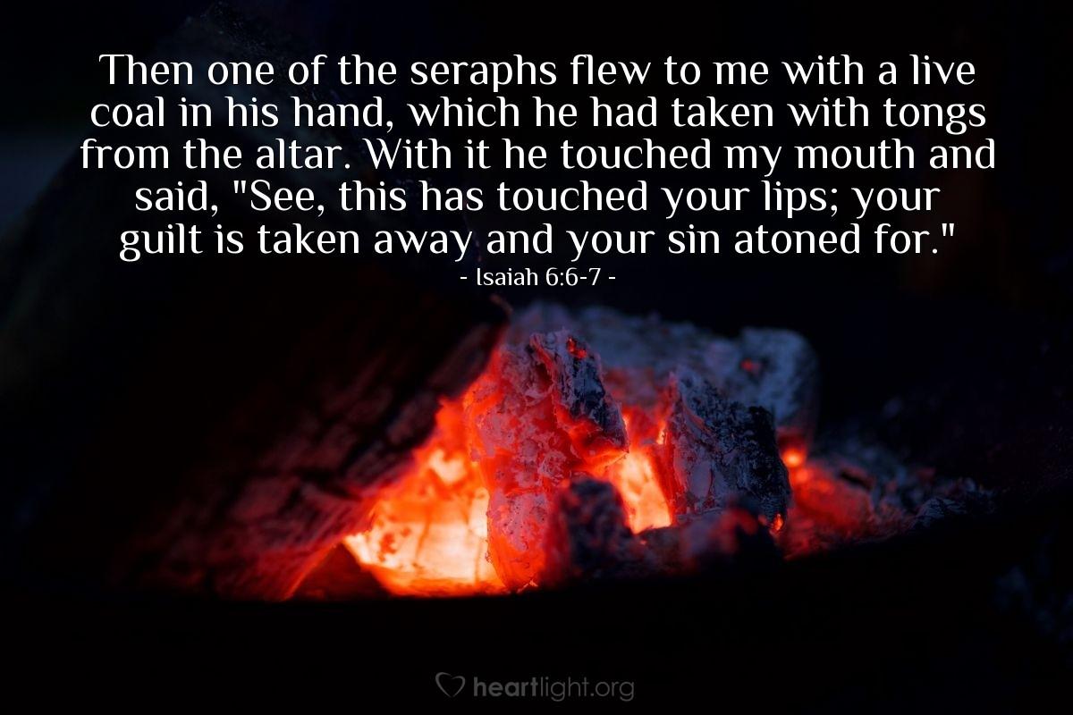 Inspirational illustration of Isaiah 6:6-7