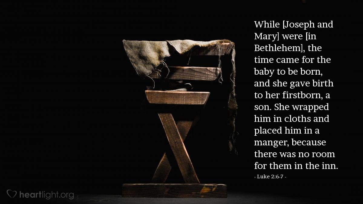 Inspirational illustration of Luke 2:6-7