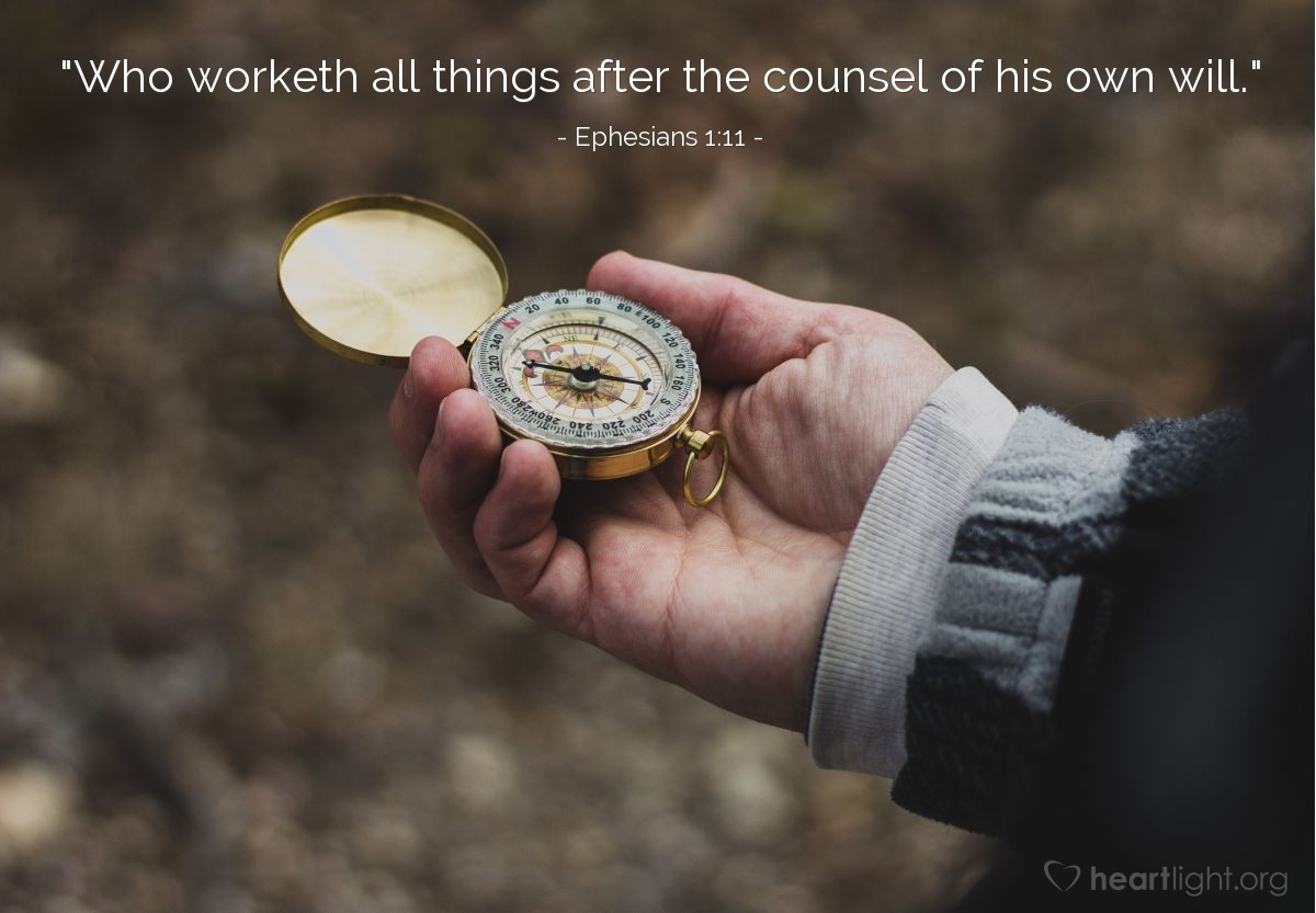 """Illustration of Ephesians 1:11 — """"Who worketh all things after the counsel of his own will."""""""