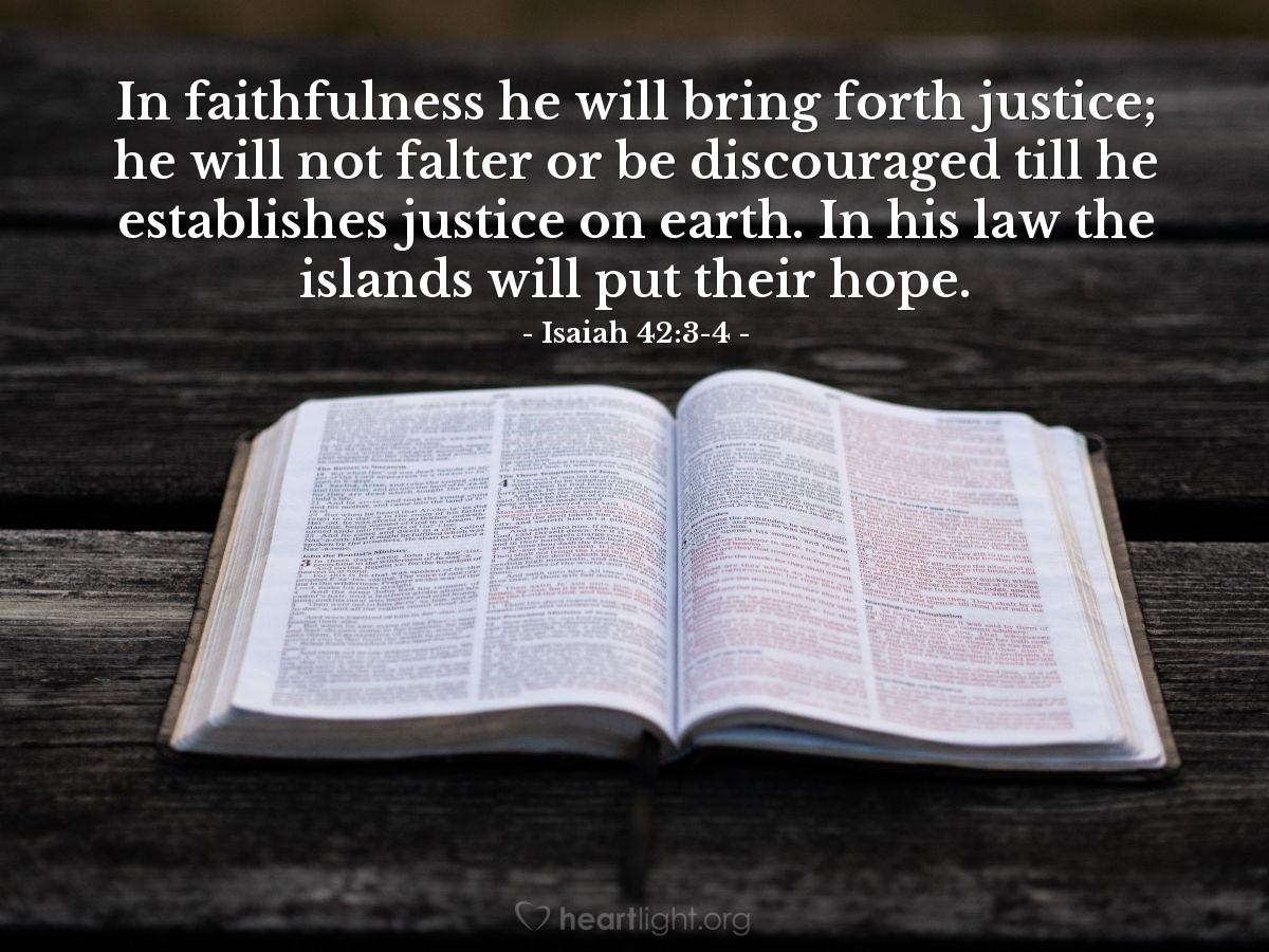Inspirational illustration of Isaiah 42:3-4