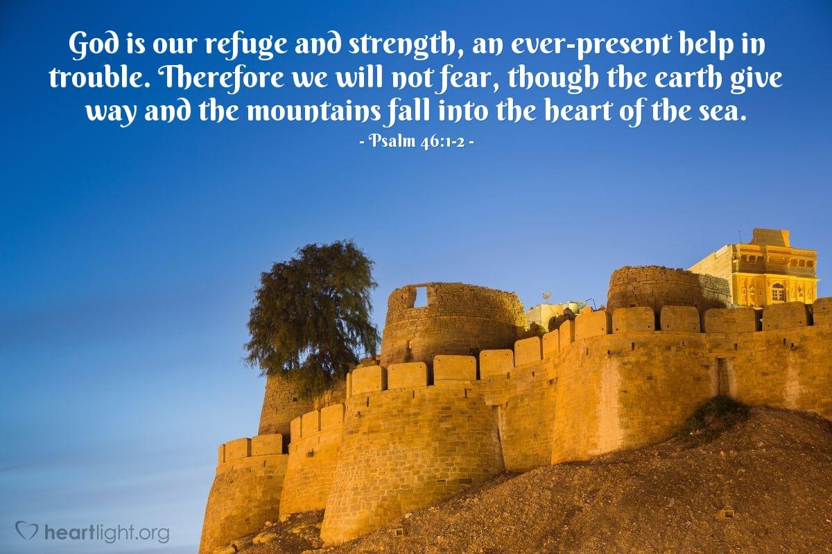 Inspirational illustration of Psalm 46:1-2