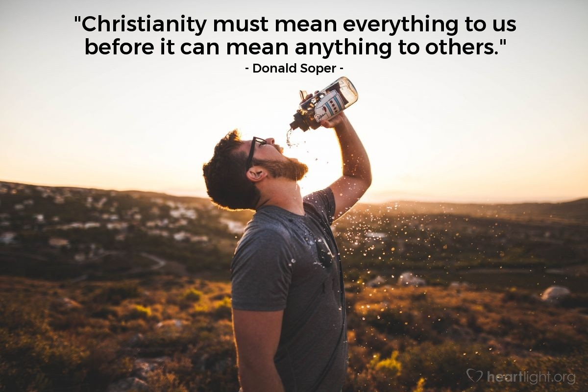 "Illustration of Donald Soper — ""Christianity must mean everything to us before it can mean anything to others."""