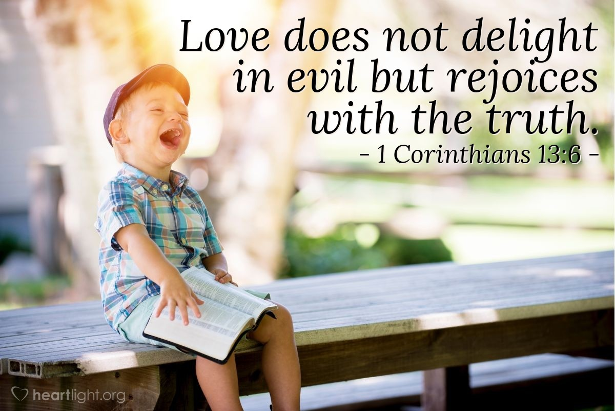 Illustration of 1 Corinthians 13:6 — Love does not delight in evil but rejoices with the truth.