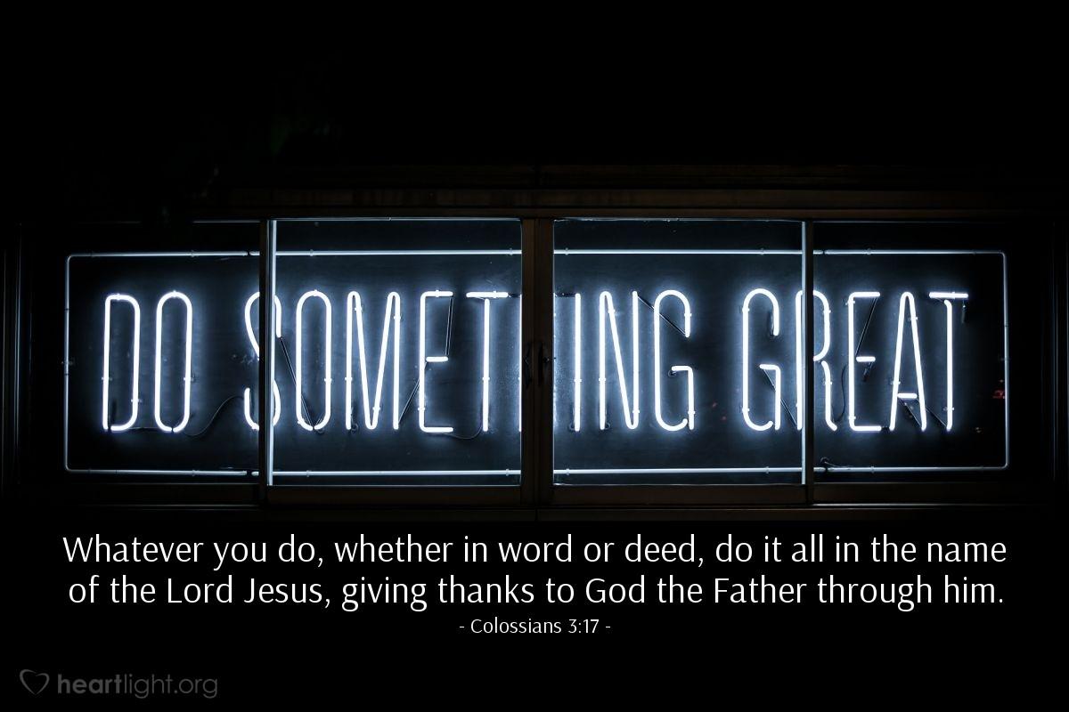 Inspirational illustration of Colossians 3:17