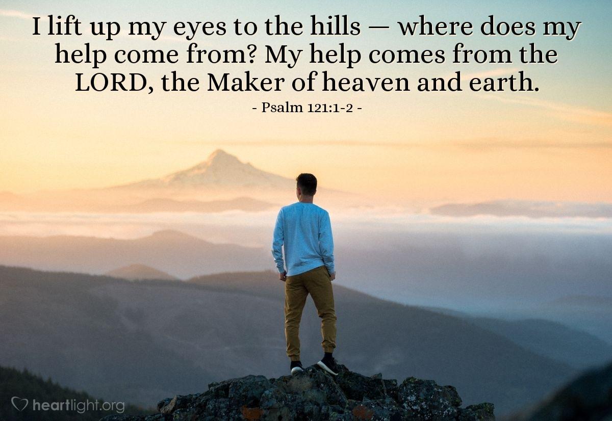 Inspirational illustration of Psalm 121:1-2