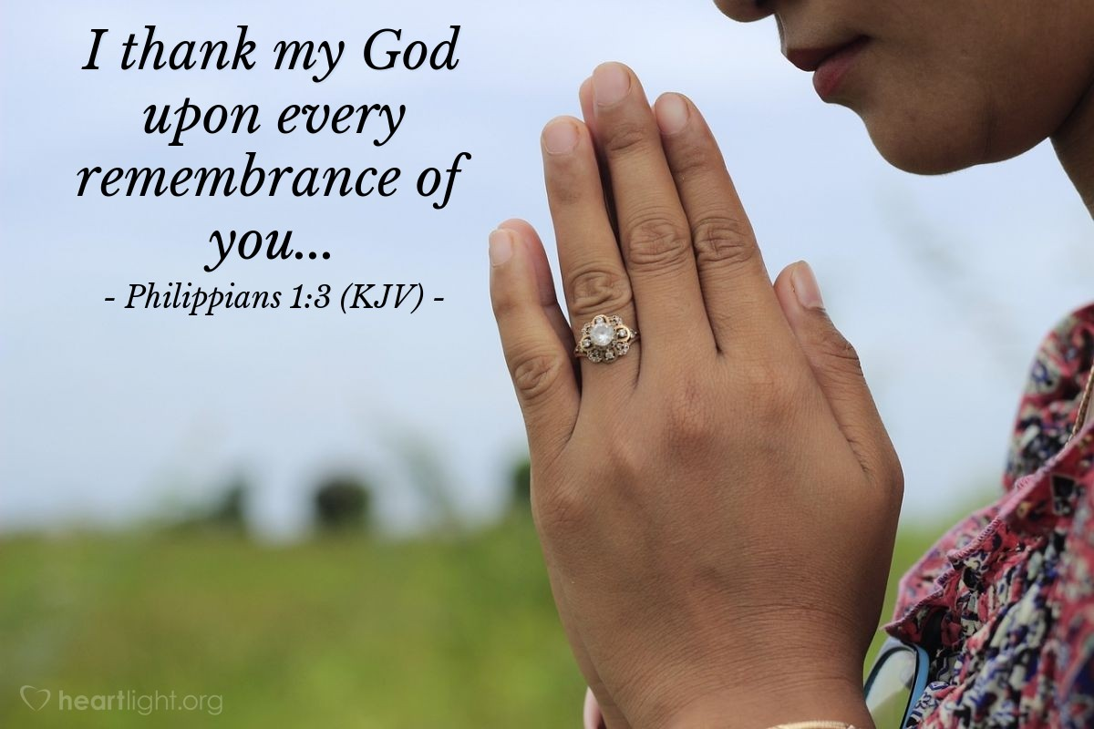 Illustration of Philippians 1:3 (KJV) — I thank my God upon every remembrance of you...