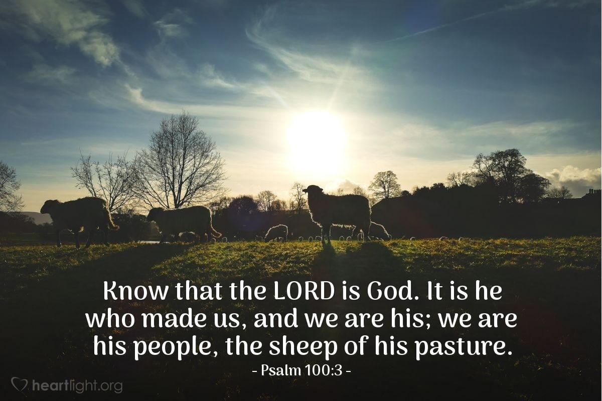 Inspirational illustration of Psalm 100:3