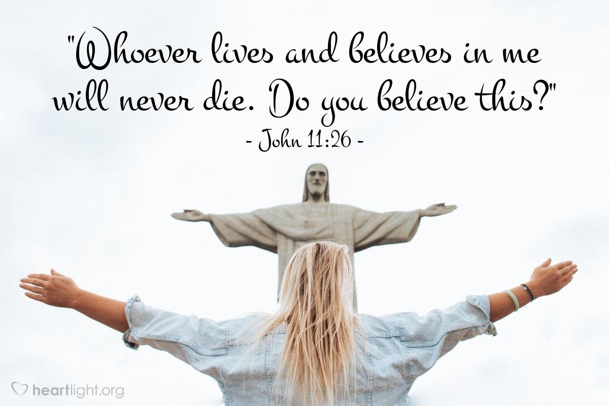 Inspirational illustration of John 11:26