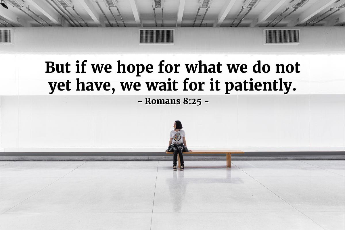 Inspirational illustration of Romans 8:25
