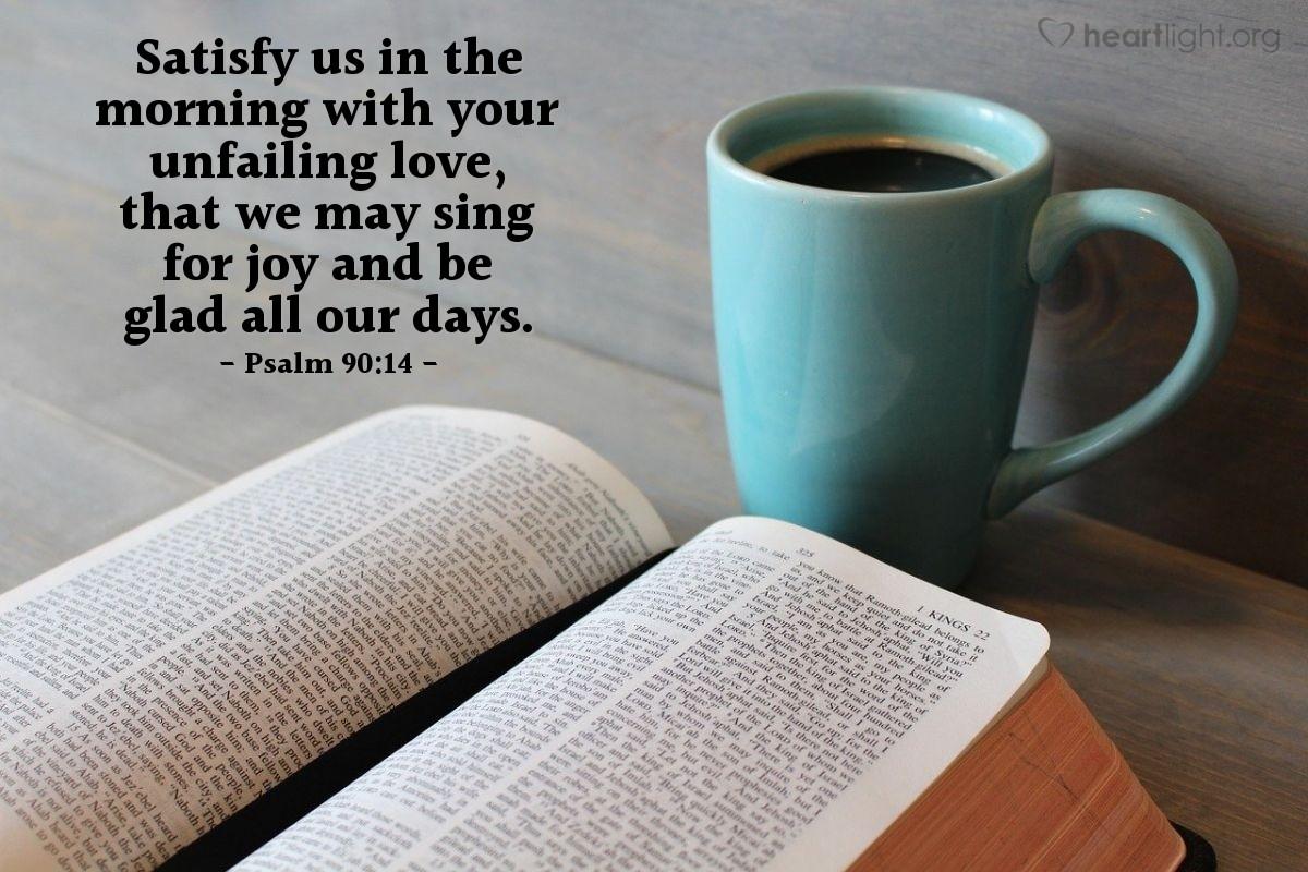 Inspirational illustration of Psalm 90:14