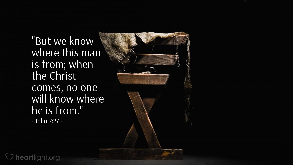 Inspirational illustration of John 7:27