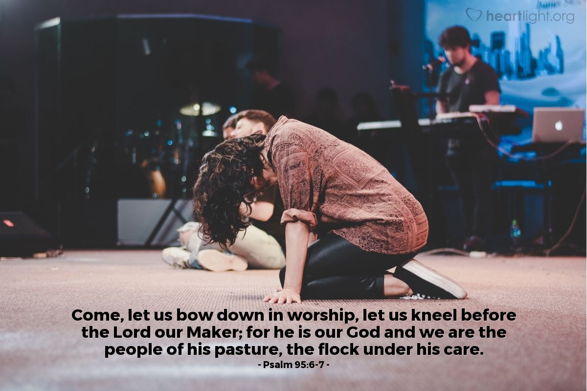 Inspirational illustration of Psalm 95:6-7