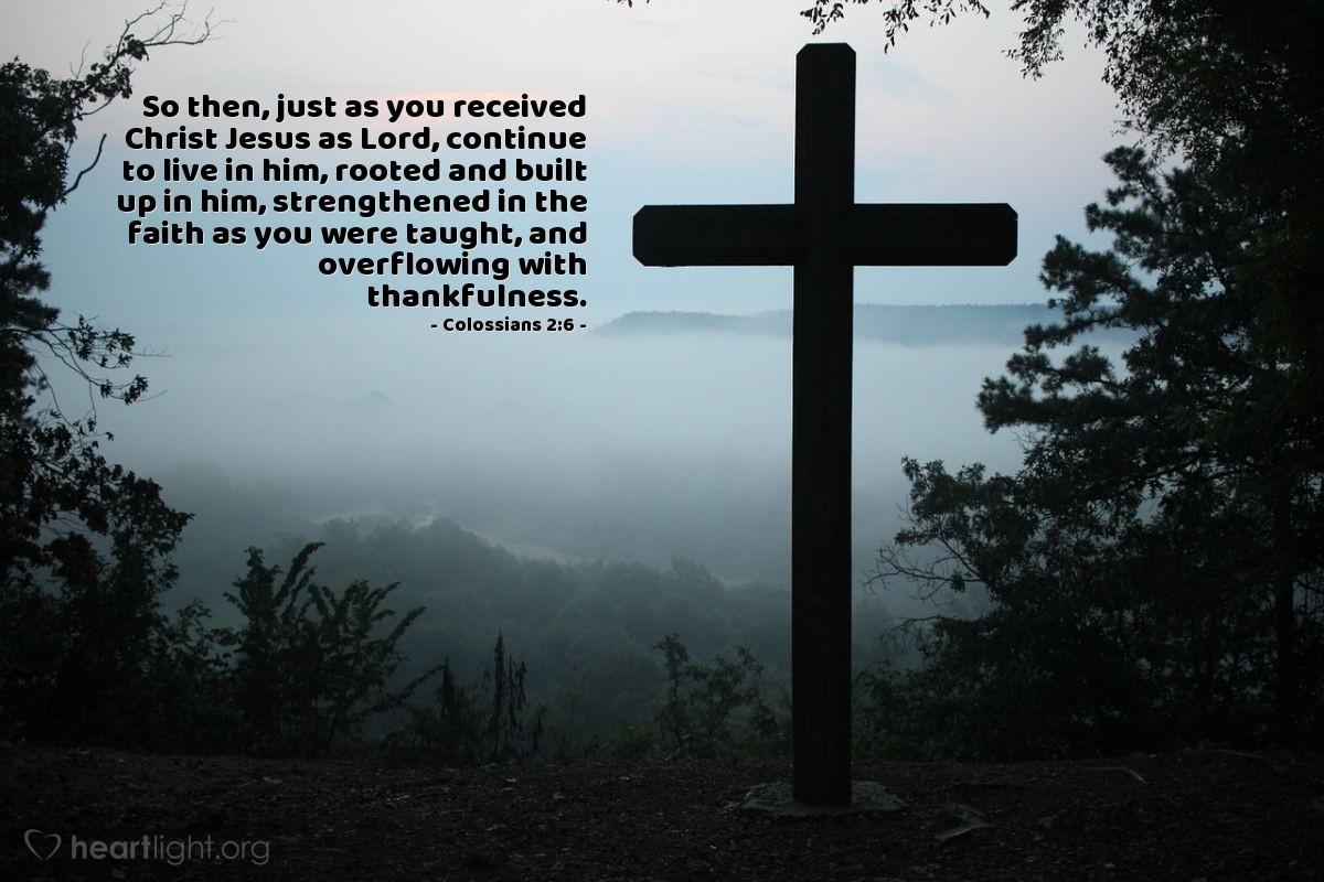 Inspirational illustration of Colossians 2:6