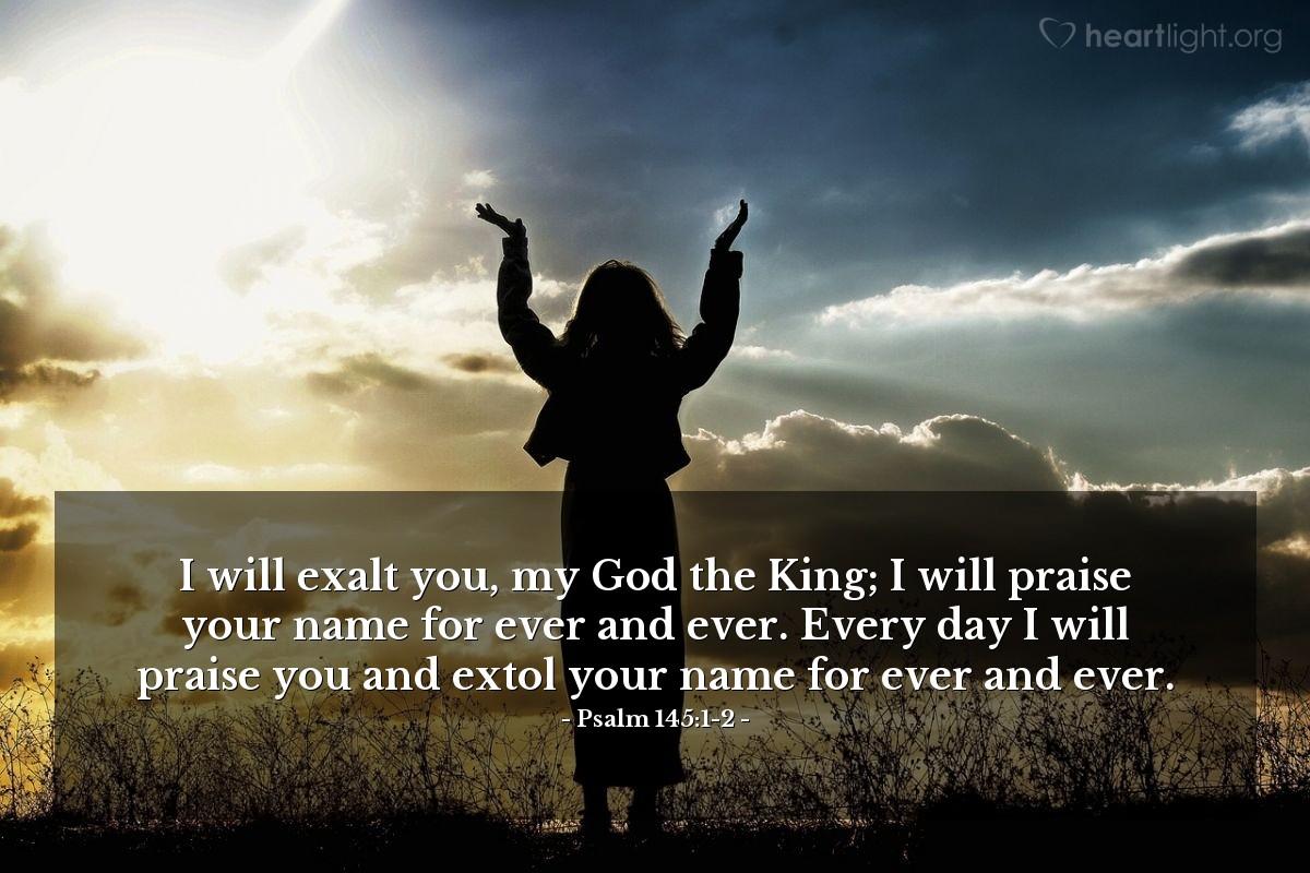 Inspirational illustration of Psalm 145:1-2