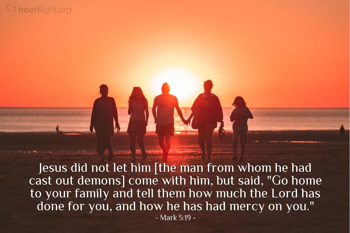 Inspirational illustration of Mark 5:19