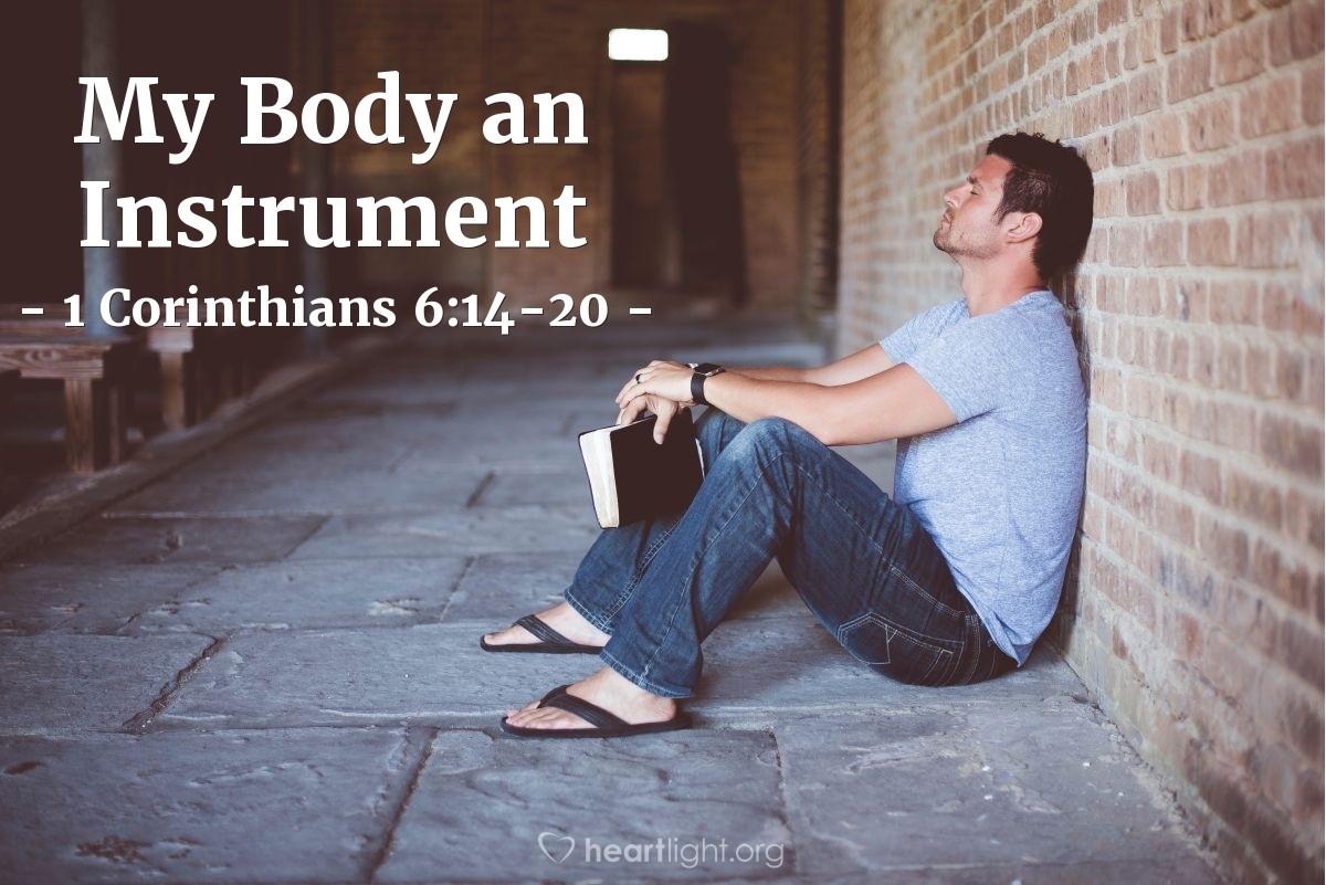 My Body an Instrument — 1 Corinthians 6:14-20