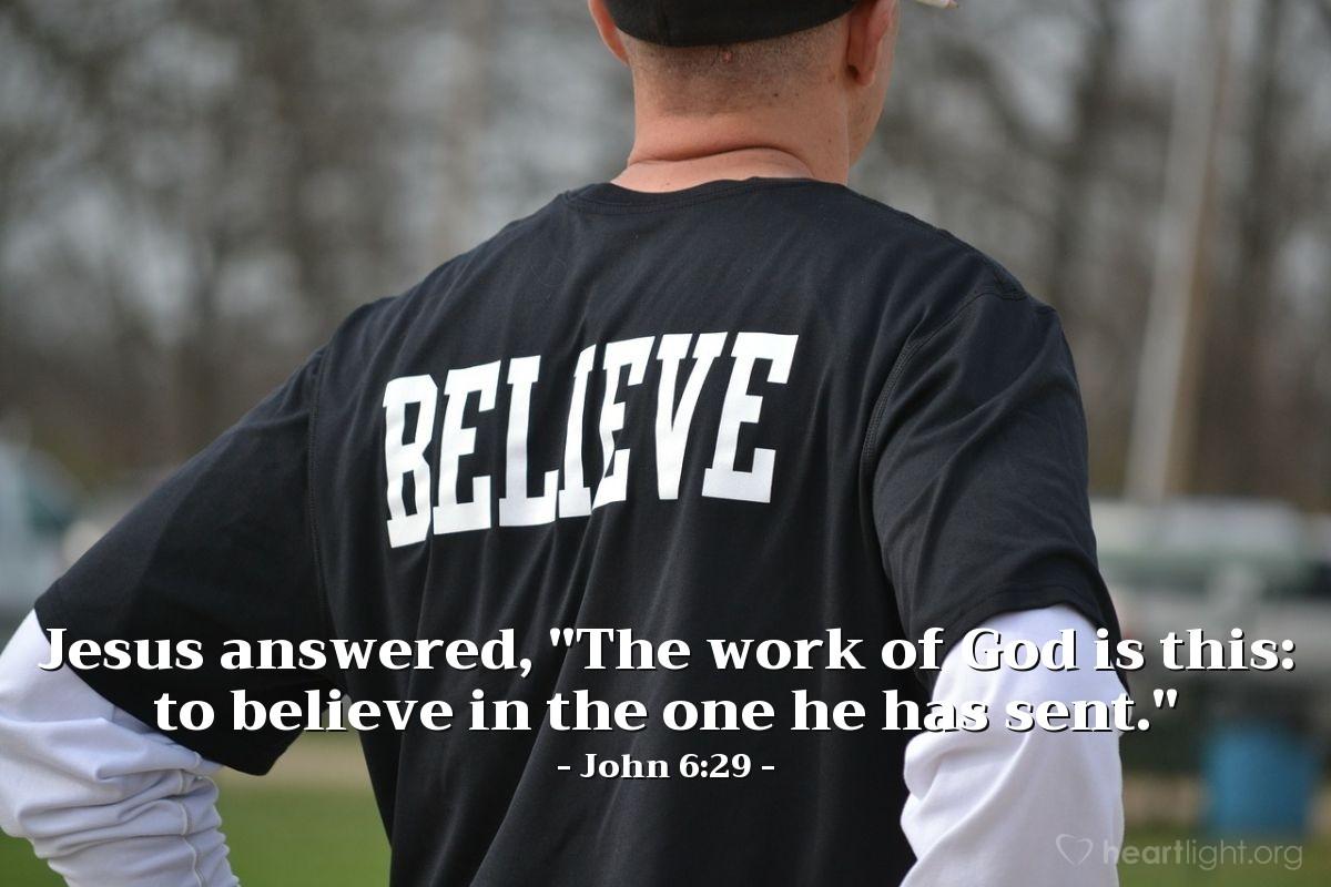 Inspirational illustration of John 6:29
