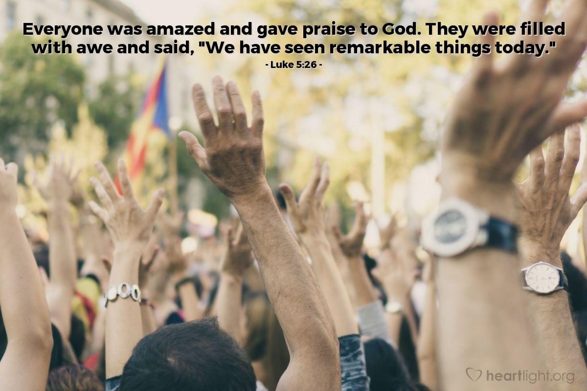 Inspirational illustration of Luke 5:26