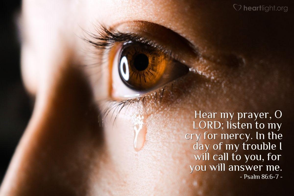 Inspirational illustration of Psalm 86:6-7
