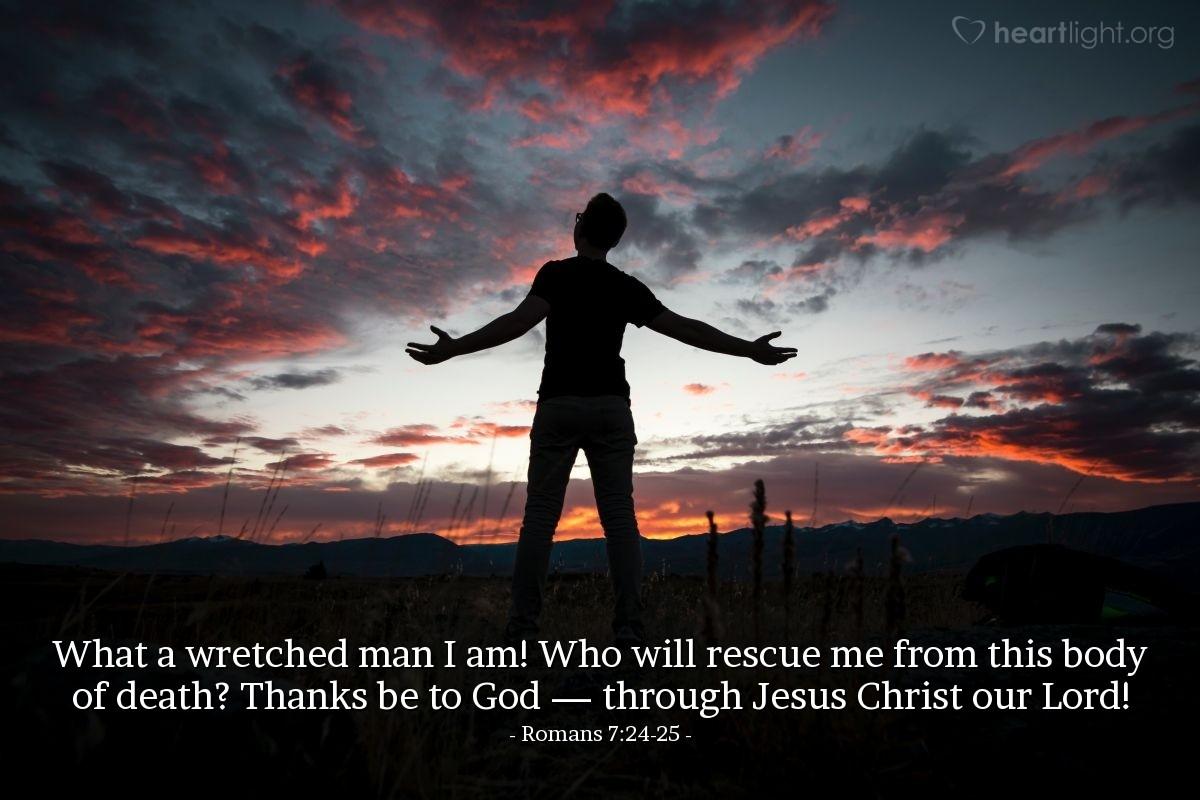 Inspirational illustration of Romans 7:24-25