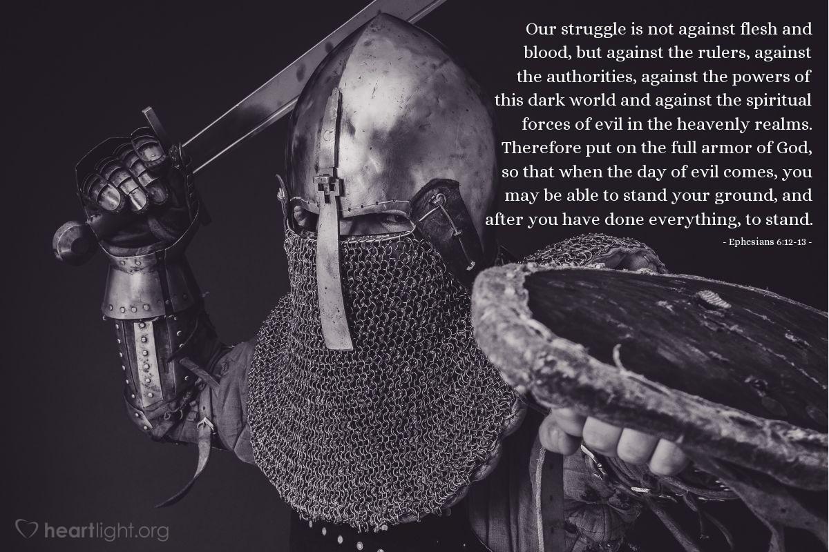 Inspirational illustration of Ephesians 6:12-13
