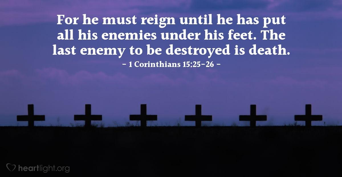 Inspirational illustration of 1 Corinthians 15:25-26