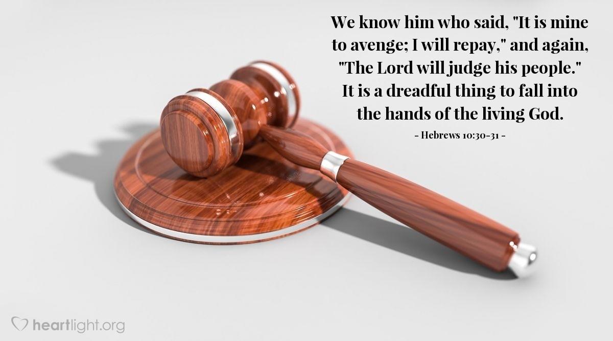 Inspirational illustration of Hebrews 10:30-31