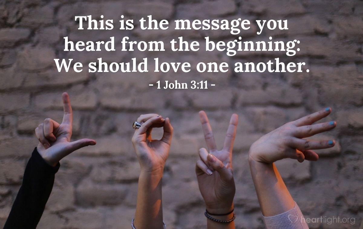 Inspirational illustration of 1 John 3:11