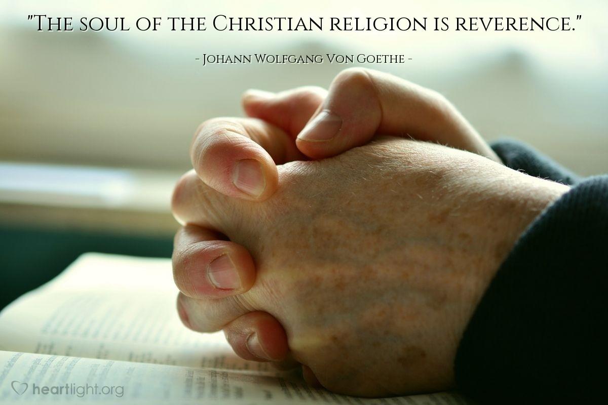 """Illustration of Johann Wolfgang Von Goethe — """"The soul of the Christian religion is reverence."""""""