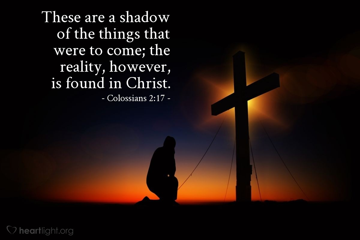 Inspirational illustration of Colossians 2:17