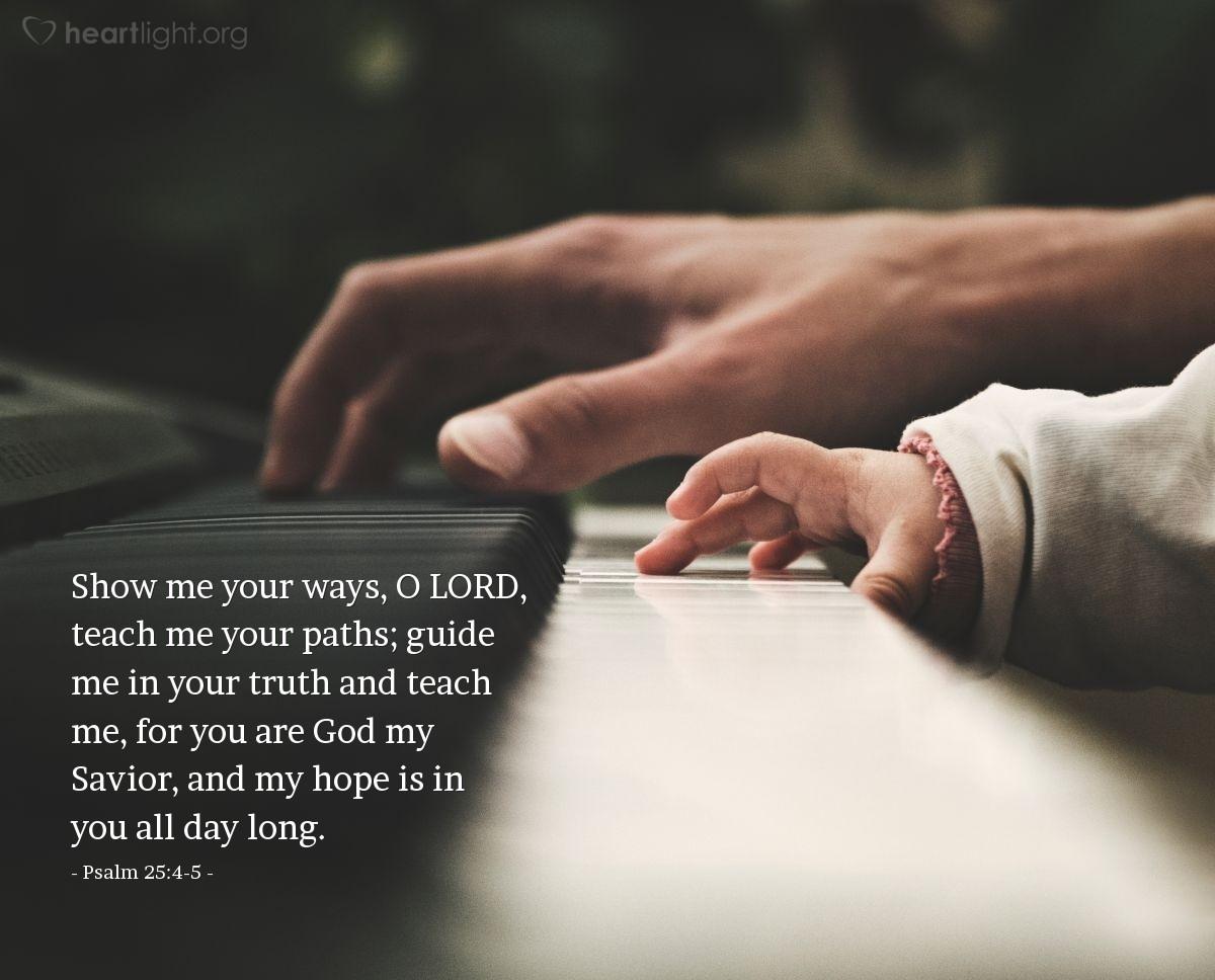 Inspirational illustration of Psalm 25:4-5