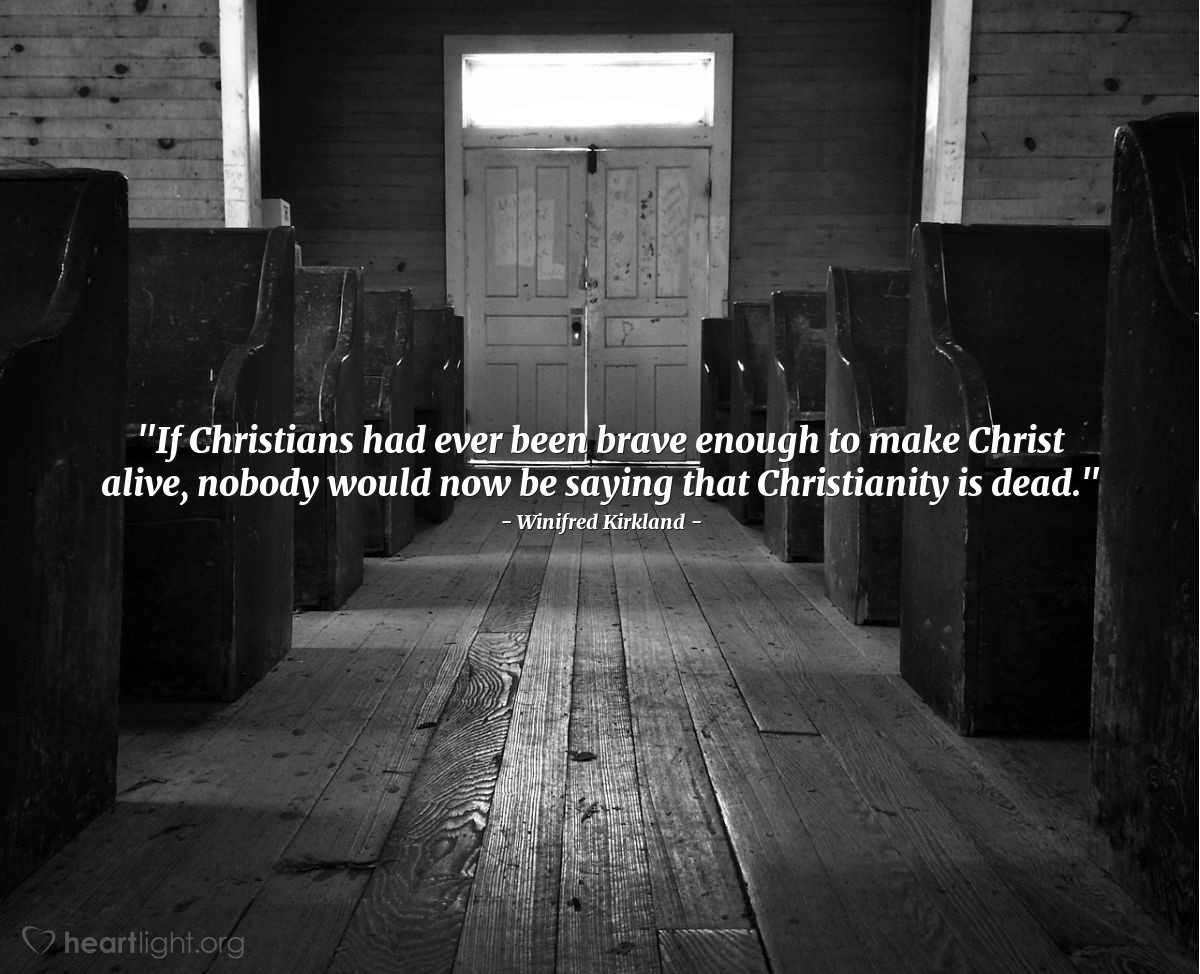 """Illustration of Winifred Kirkland — """"If Christians had ever been brave enough to make Christ alive, nobody would now be saying that Christianity is dead."""""""