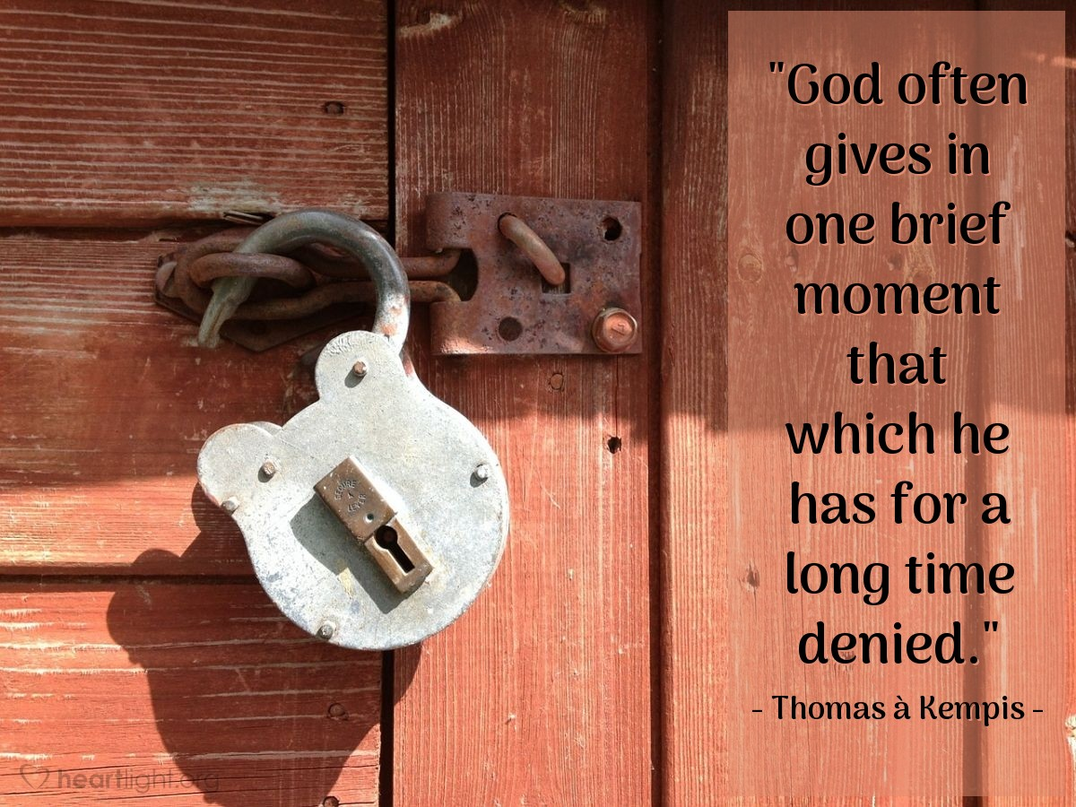 """Illustration of Thomas à Kempis — """"God often gives in one brief moment that which he has for a long time denied."""""""