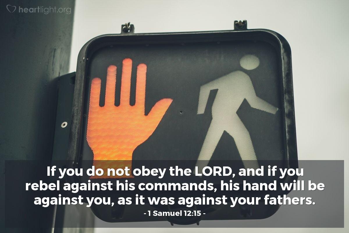 Inspirational illustration of 1 Samuel 12:15