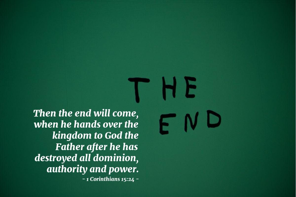 Inspirational illustration of 1 Corinthians 15:24