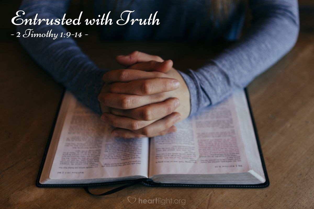 Entrusted with Truth — 2 Timothy 1:9-14